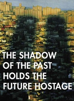 The Shadow of the Past, Holds the Future Hostage